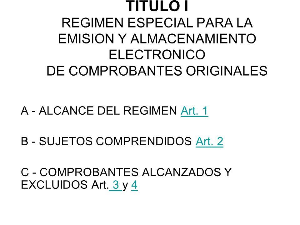 TITULO I REGIMEN ESPECIAL PARA LA EMISION Y ALMACENAMIENTO ELECTRONICO DE COMPROBANTES ORIGINALES