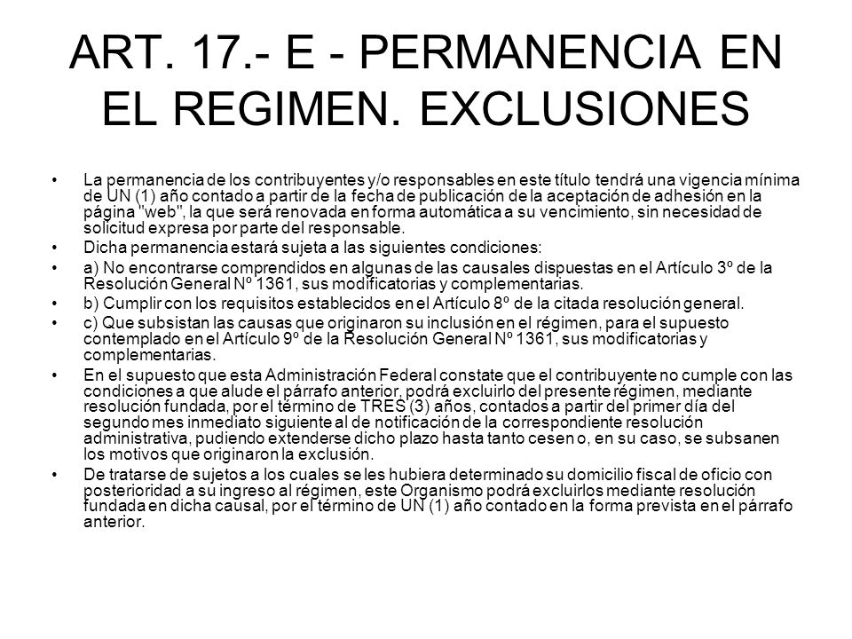 ART. 17.- E - PERMANENCIA EN EL REGIMEN. EXCLUSIONES