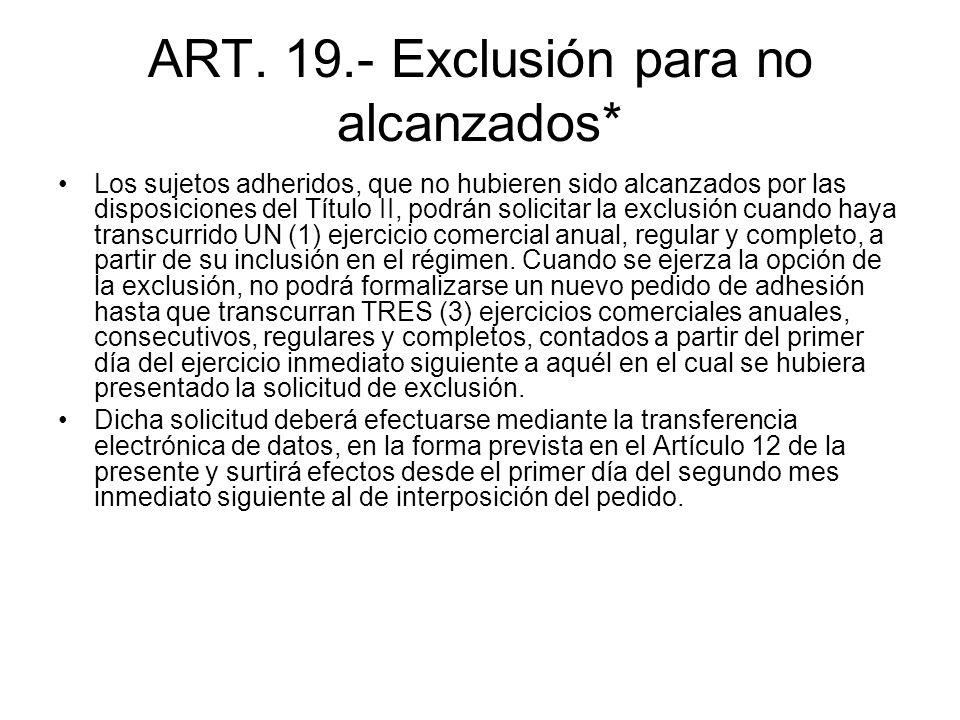 ART. 19.- Exclusión para no alcanzados*