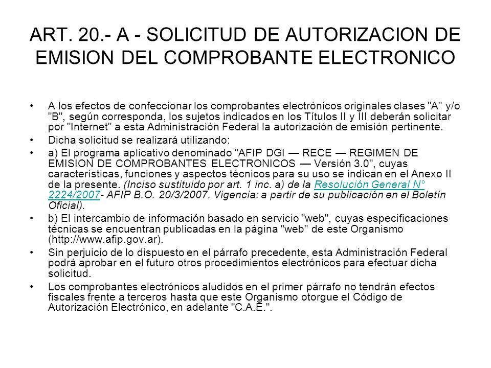 ART. 20.- A - SOLICITUD DE AUTORIZACION DE EMISION DEL COMPROBANTE ELECTRONICO