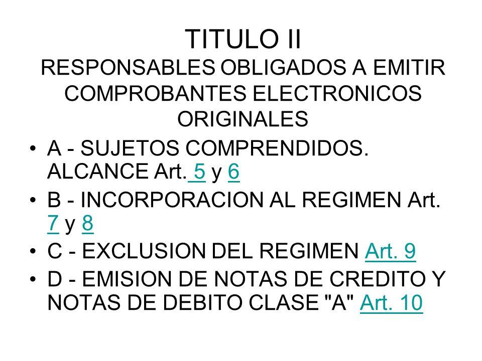 TITULO II RESPONSABLES OBLIGADOS A EMITIR COMPROBANTES ELECTRONICOS ORIGINALES