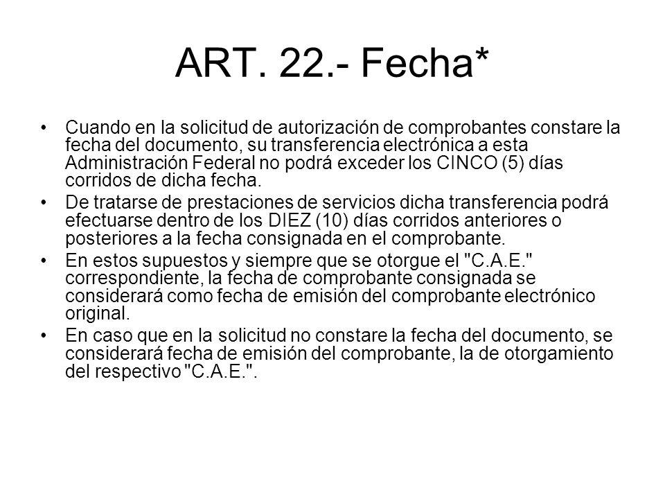 ART. 22.- Fecha*