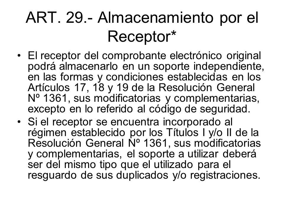 ART. 29.- Almacenamiento por el Receptor*