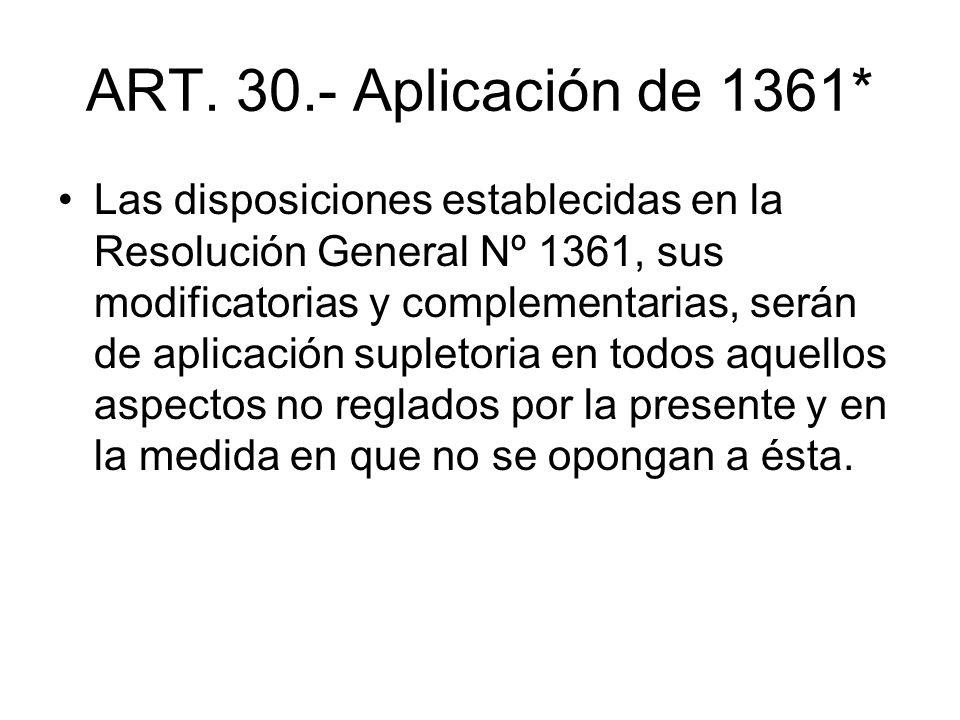ART. 30.- Aplicación de 1361*