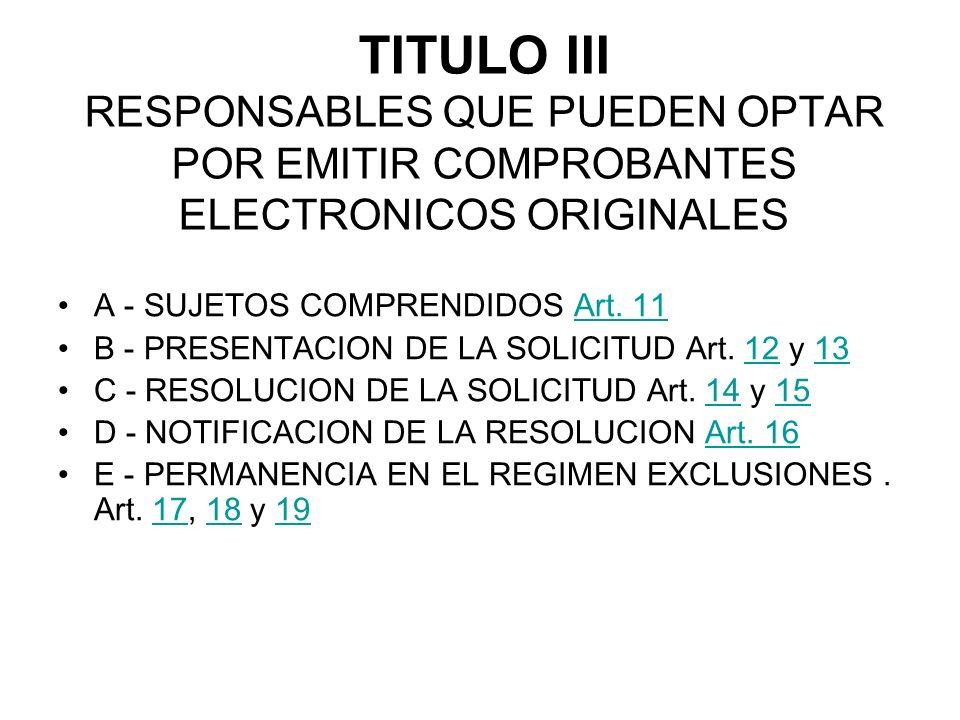TITULO III RESPONSABLES QUE PUEDEN OPTAR POR EMITIR COMPROBANTES ELECTRONICOS ORIGINALES