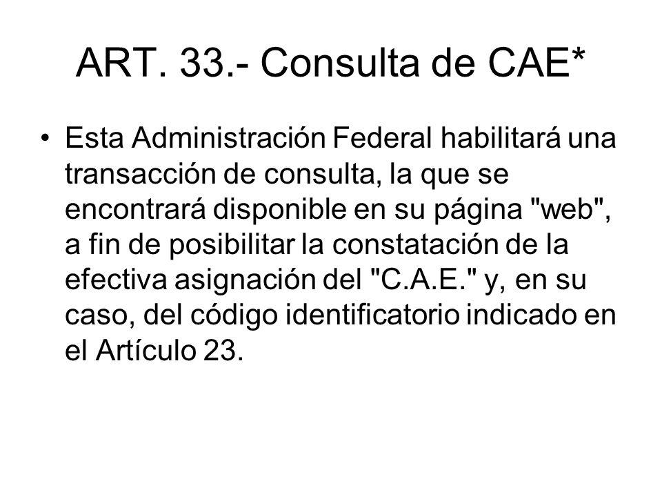 ART. 33.- Consulta de CAE*