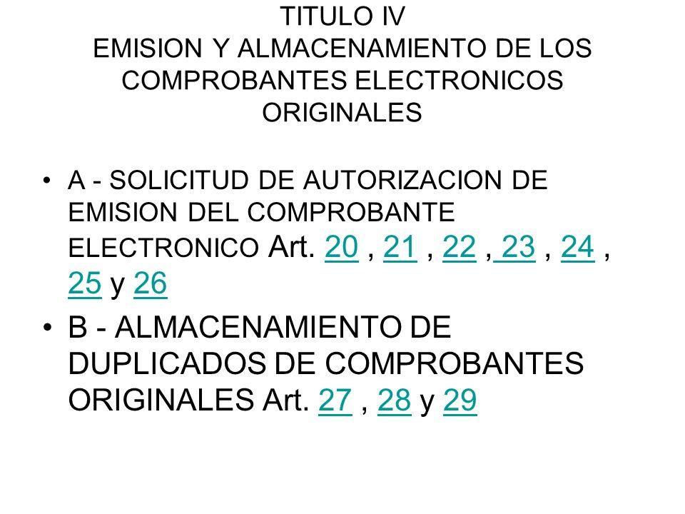 TITULO IV EMISION Y ALMACENAMIENTO DE LOS COMPROBANTES ELECTRONICOS ORIGINALES