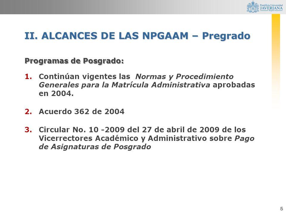 II. ALCANCES DE LAS NPGAAM – Pregrado