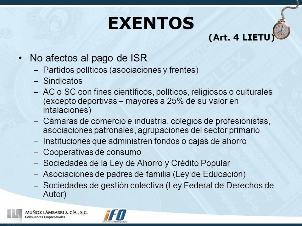 EXENTOS (Art. 4 LIETU) No afectos al pago de ISR
