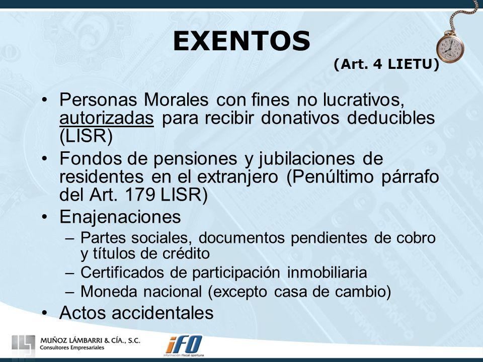EXENTOS (Art. 4 LIETU) Personas Morales con fines no lucrativos, autorizadas para recibir donativos deducibles (LISR)