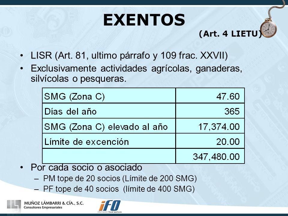 EXENTOS (Art. 4 LIETU) LISR (Art. 81, ultimo párrafo y 109 frac. XXVII)