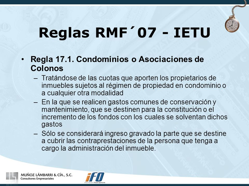 Reglas RMF´07 - IETU Regla 17.1. Condominios o Asociaciones de Colonos