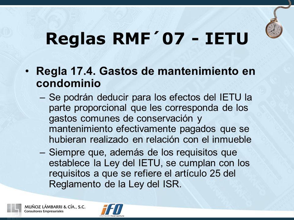 Reglas RMF´07 - IETU Regla 17.4. Gastos de mantenimiento en condominio