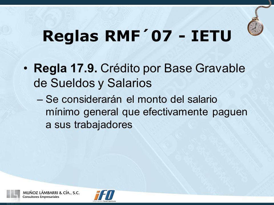 Reglas RMF´07 - IETU Regla 17.9. Crédito por Base Gravable de Sueldos y Salarios.