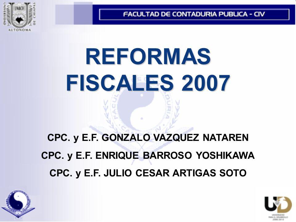 REFORMAS FISCALES 2007 CPC. y E.F. GONZALO VAZQUEZ NATAREN