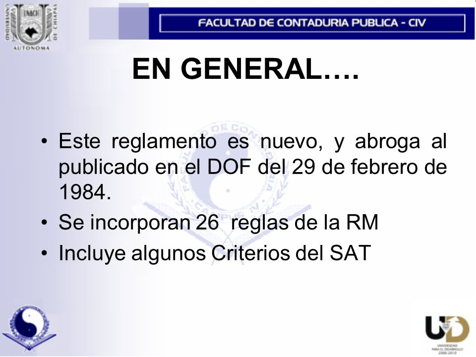 EN GENERAL…. Este reglamento es nuevo, y abroga al publicado en el DOF del 29 de febrero de 1984. Se incorporan 26 reglas de la RM.