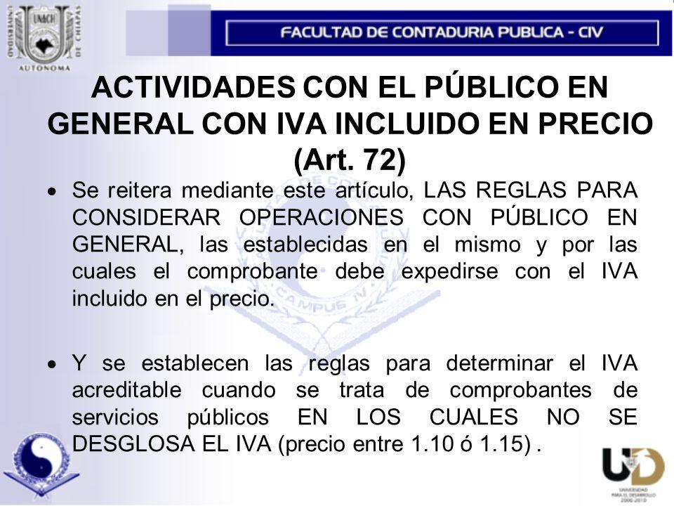 ACTIVIDADES CON EL PÚBLICO EN GENERAL CON IVA INCLUIDO EN PRECIO (Art
