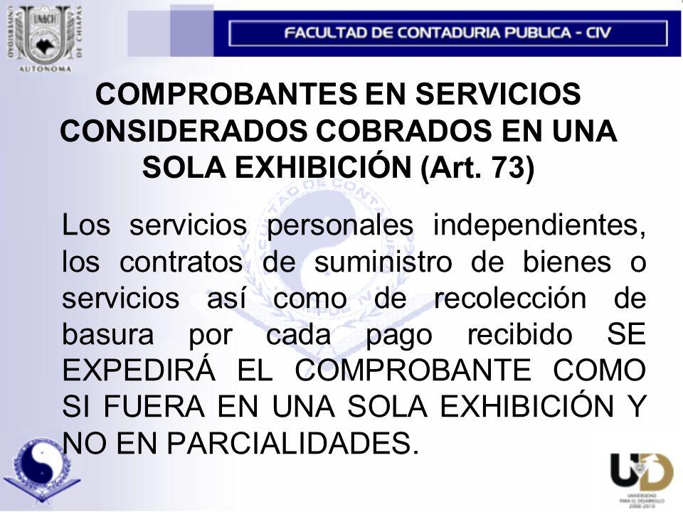 COMPROBANTES EN SERVICIOS CONSIDERADOS COBRADOS EN UNA SOLA EXHIBICIÓN (Art. 73)