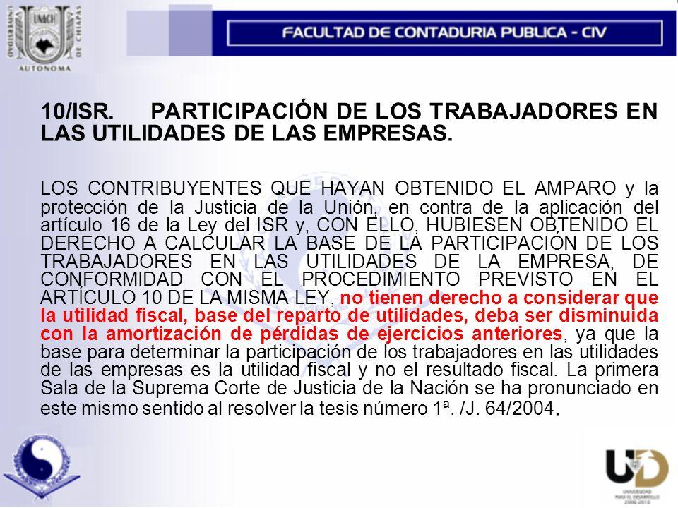 10/ISR. PARTICIPACIÓN DE LOS TRABAJADORES EN LAS UTILIDADES DE LAS EMPRESAS.