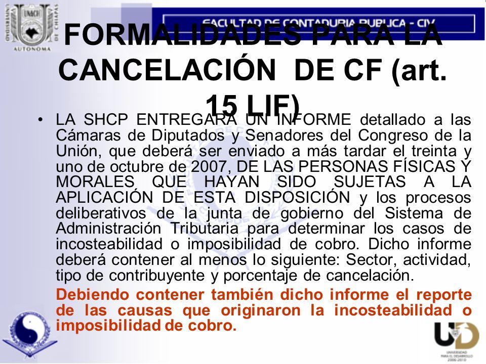 FORMALIDADES PARA LA CANCELACIÓN DE CF (art. 15 LIF)