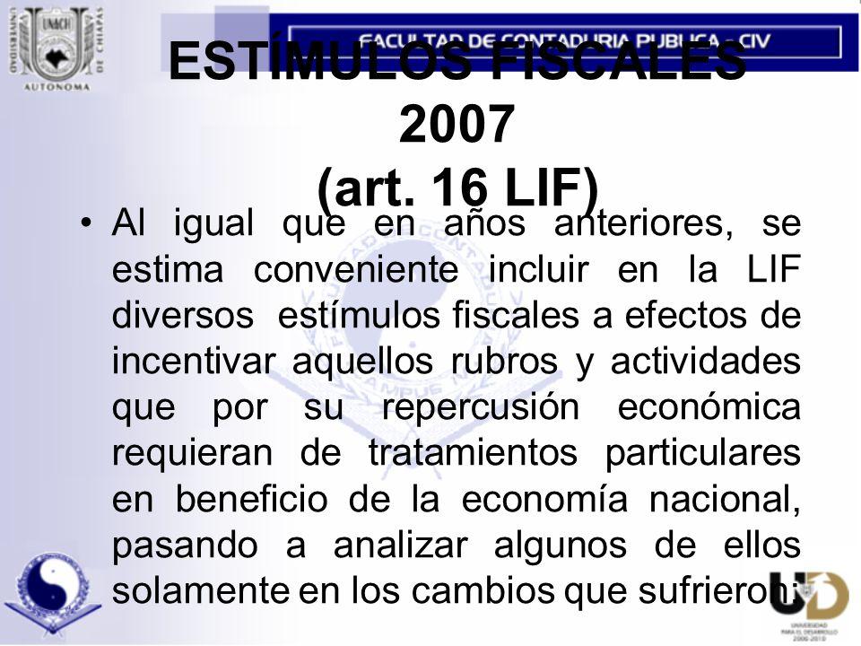 ESTÍMULOS FISCALES 2007 (art. 16 LIF)
