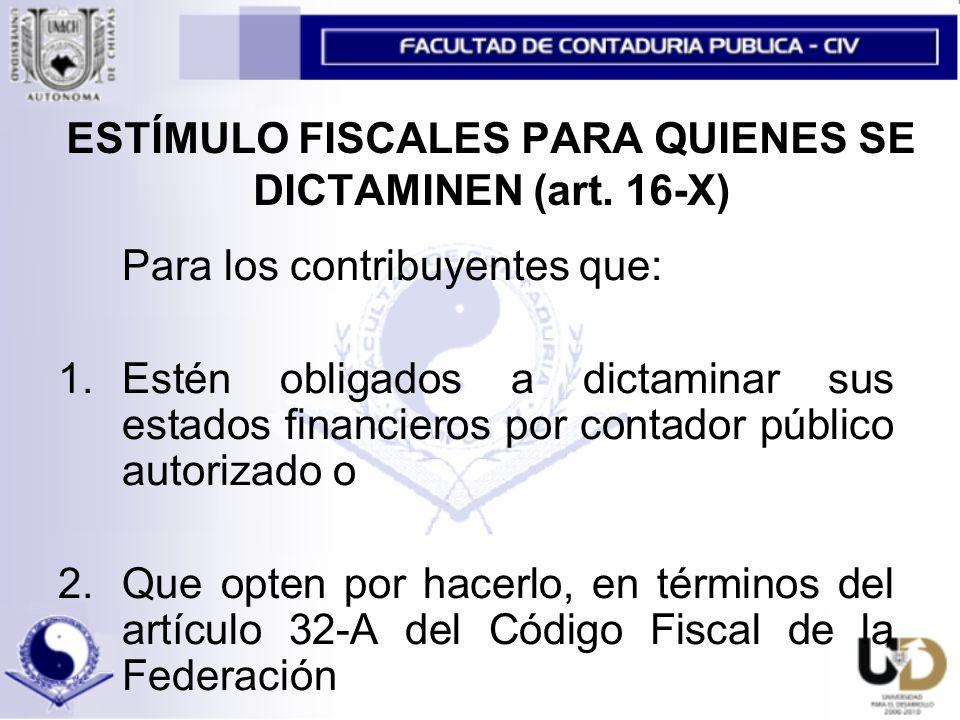 ESTÍMULO FISCALES PARA QUIENES SE DICTAMINEN (art. 16-X)
