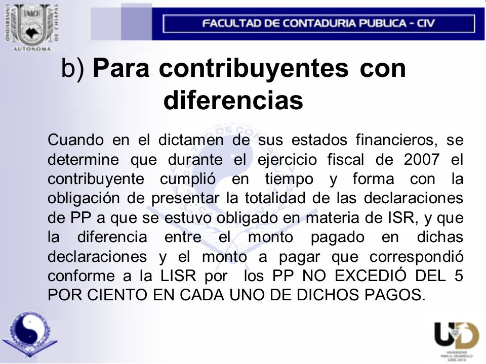 b) Para contribuyentes con diferencias