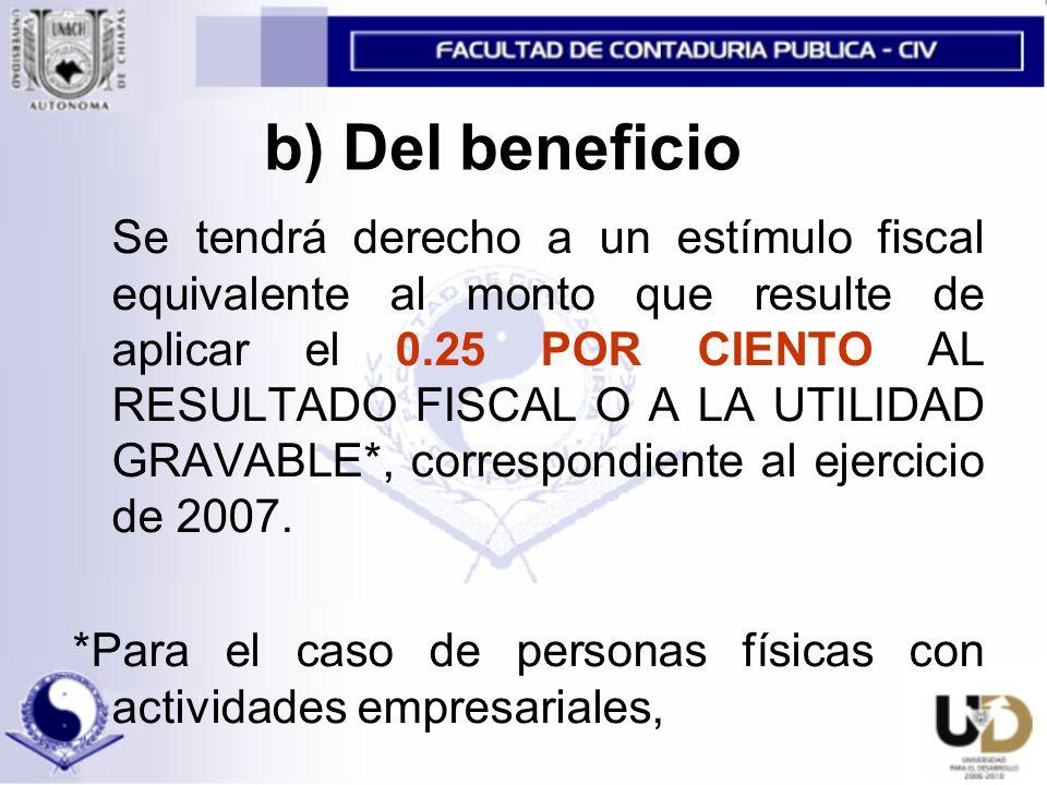 b) Del beneficio