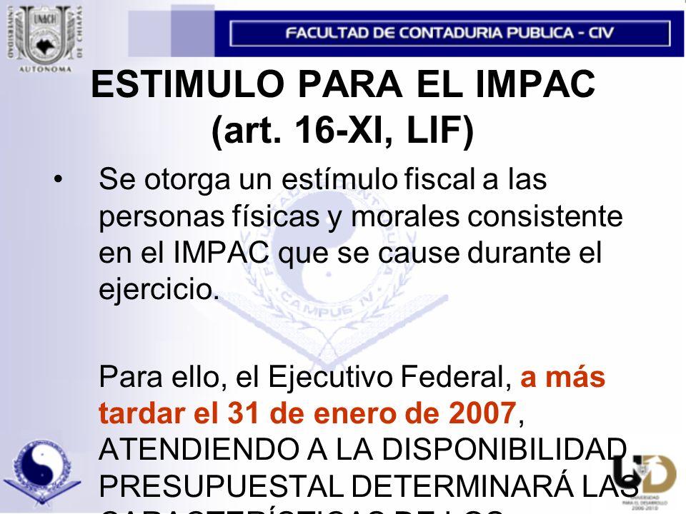ESTIMULO PARA EL IMPAC (art. 16-XI, LIF)