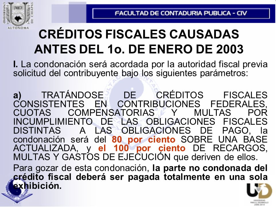 CRÉDITOS FISCALES CAUSADAS ANTES DEL 1o. DE ENERO DE 2003