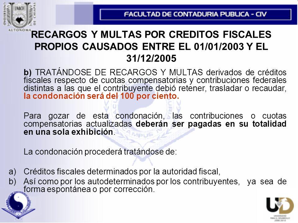 RECARGOS Y MULTAS POR CREDITOS FISCALES PROPIOS CAUSADOS ENTRE EL 01/01/2003 Y EL 31/12/2005