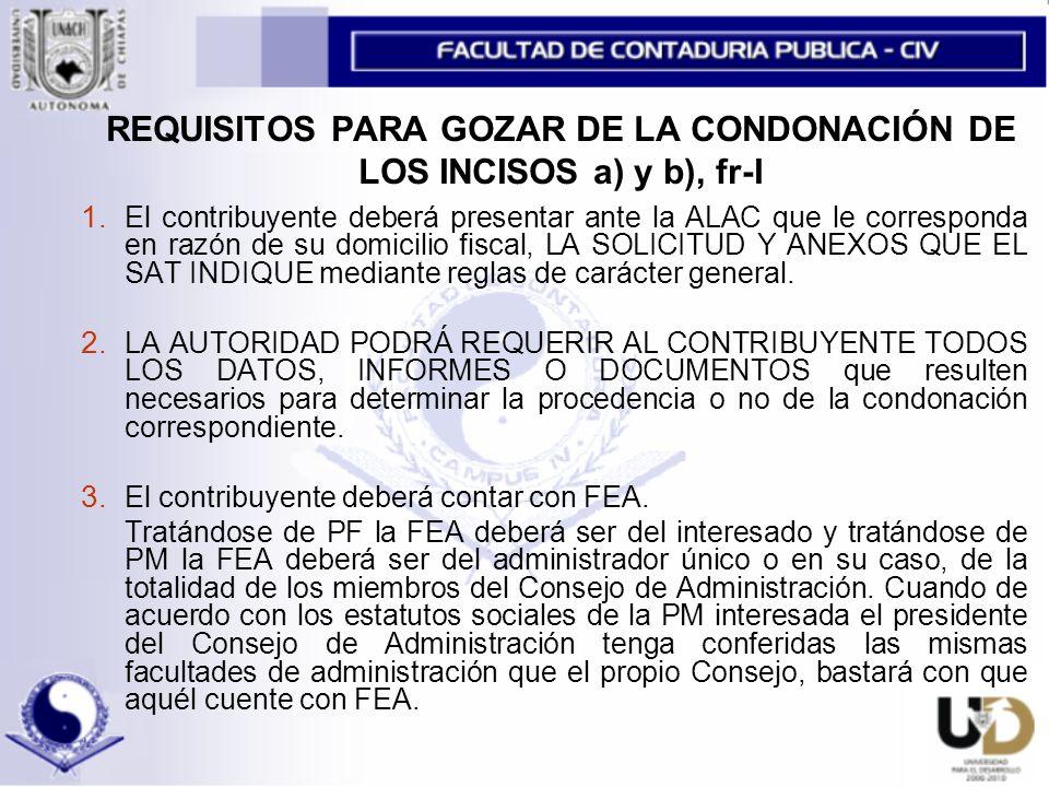 REQUISITOS PARA GOZAR DE LA CONDONACIÓN DE LOS INCISOS a) y b), fr-I