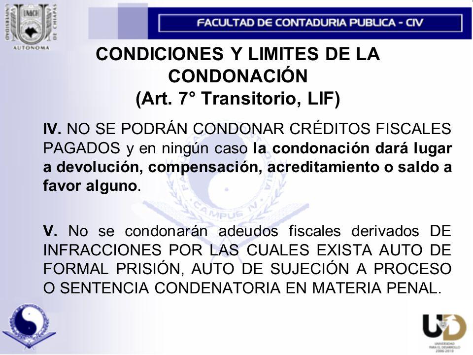 CONDICIONES Y LIMITES DE LA CONDONACIÓN (Art. 7° Transitorio, LIF)