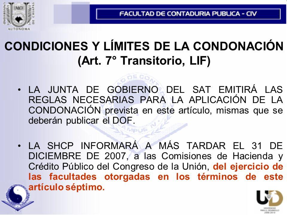 CONDICIONES Y LÍMITES DE LA CONDONACIÓN (Art. 7° Transitorio, LIF)