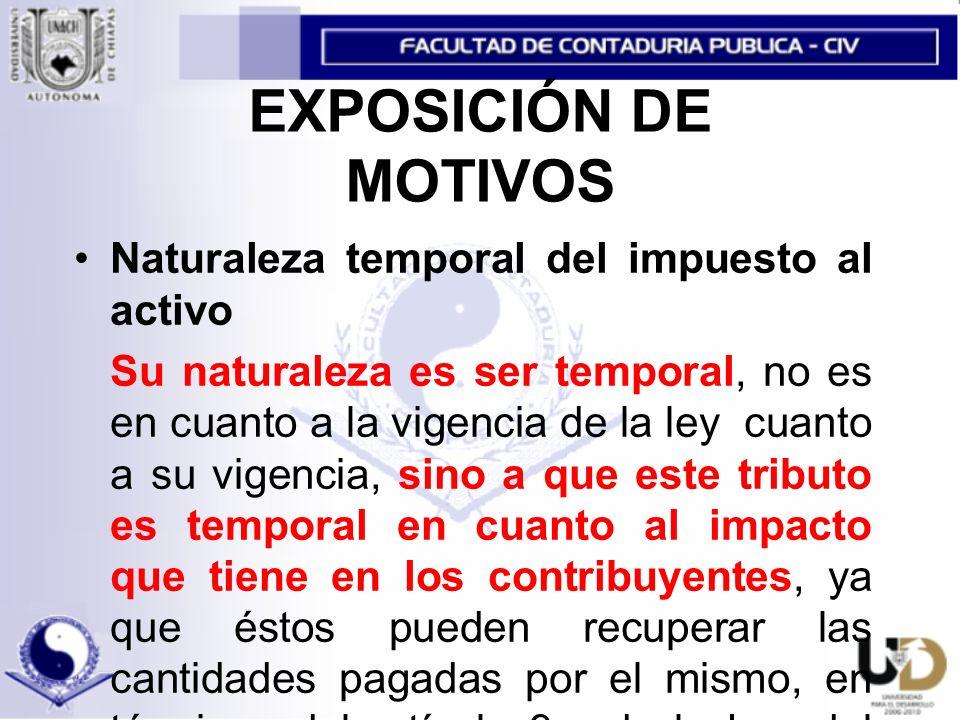 EXPOSICIÓN DE MOTIVOS Naturaleza temporal del impuesto al activo