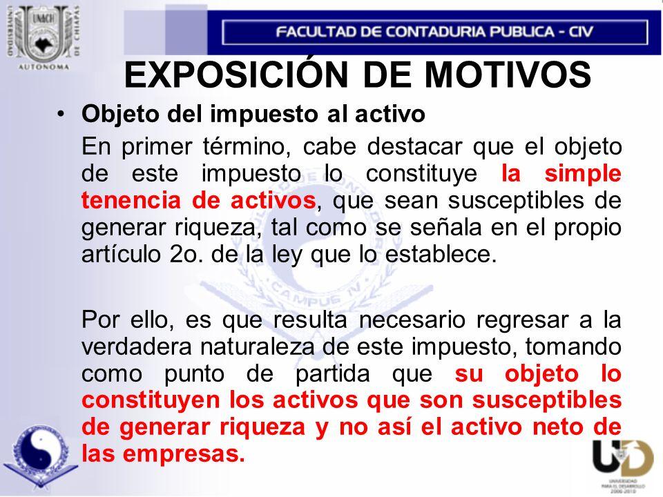 EXPOSICIÓN DE MOTIVOS Objeto del impuesto al activo
