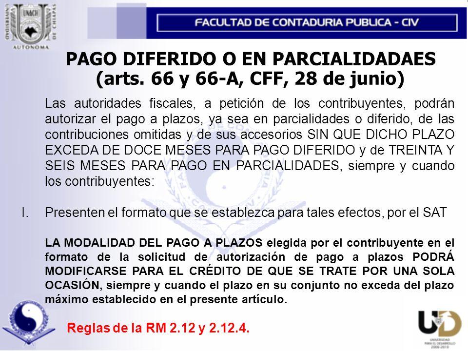 PAGO DIFERIDO O EN PARCIALIDADAES (arts. 66 y 66-A, CFF, 28 de junio)