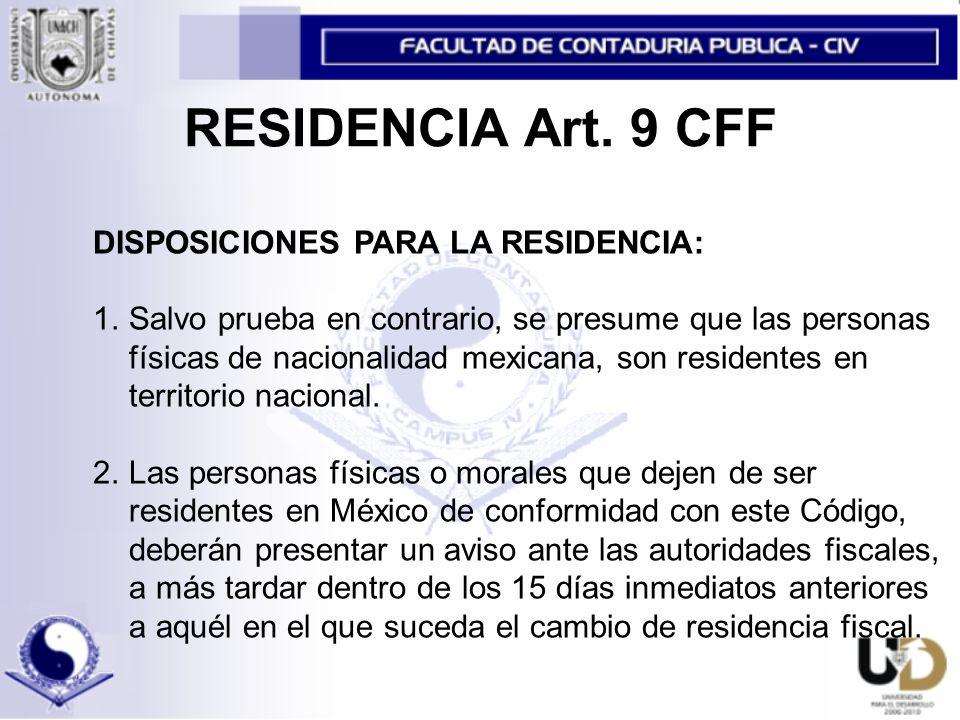 RESIDENCIA Art. 9 CFF DISPOSICIONES PARA LA RESIDENCIA: