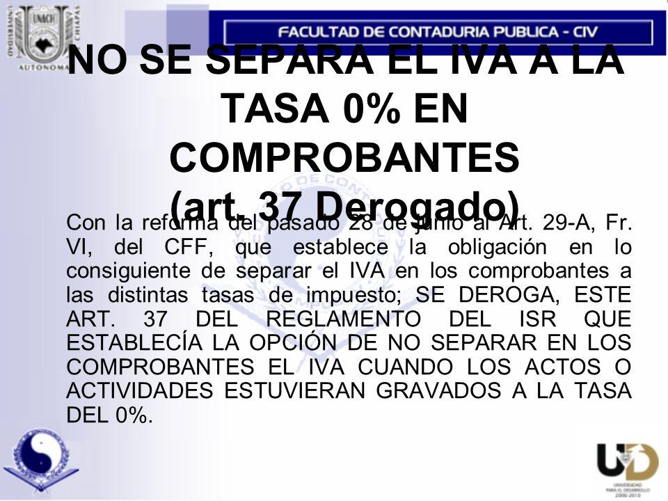 NO SE SEPARA EL IVA A LA TASA 0% EN COMPROBANTES (art. 37 Derogado)