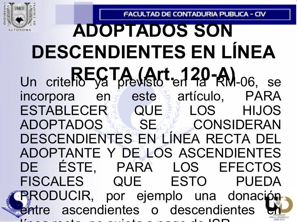ADOPTADOS SON DESCENDIENTES EN LÍNEA RECTA (Art. 120-A)