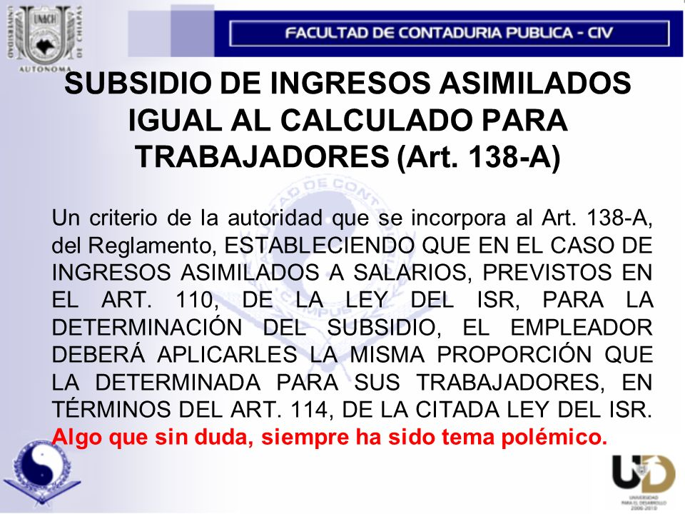 SUBSIDIO DE INGRESOS ASIMILADOS IGUAL AL CALCULADO PARA TRABAJADORES (Art. 138-A)