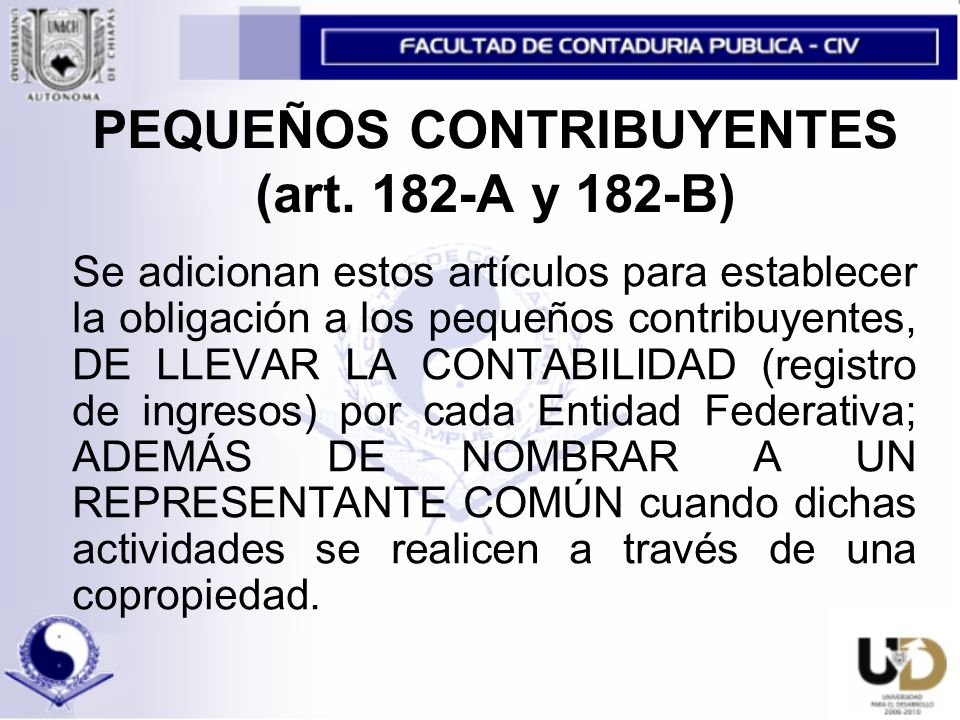 PEQUEÑOS CONTRIBUYENTES (art. 182-A y 182-B)
