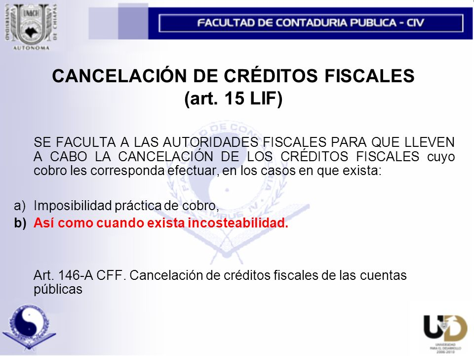 CANCELACIÓN DE CRÉDITOS FISCALES (art. 15 LIF)