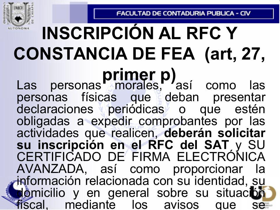 INSCRIPCIÓN AL RFC Y CONSTANCIA DE FEA (art, 27, primer p)