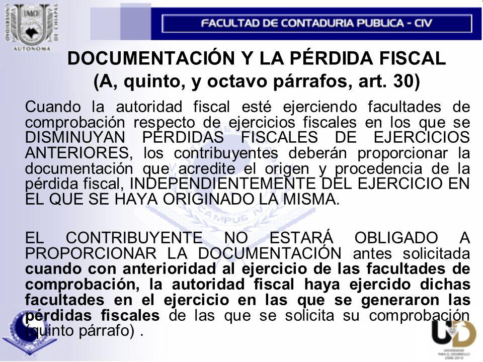 DOCUMENTACIÓN Y LA PÉRDIDA FISCAL (A, quinto, y octavo párrafos, art