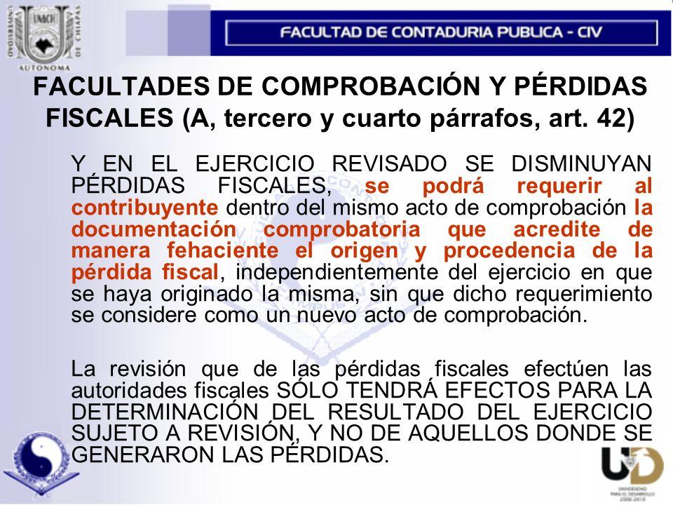 FACULTADES DE COMPROBACIÓN Y PÉRDIDAS FISCALES (A, tercero y cuarto párrafos, art. 42)