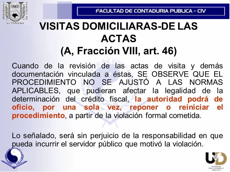 VISITAS DOMICILIARAS-DE LAS ACTAS (A, Fracción VIII, art. 46)