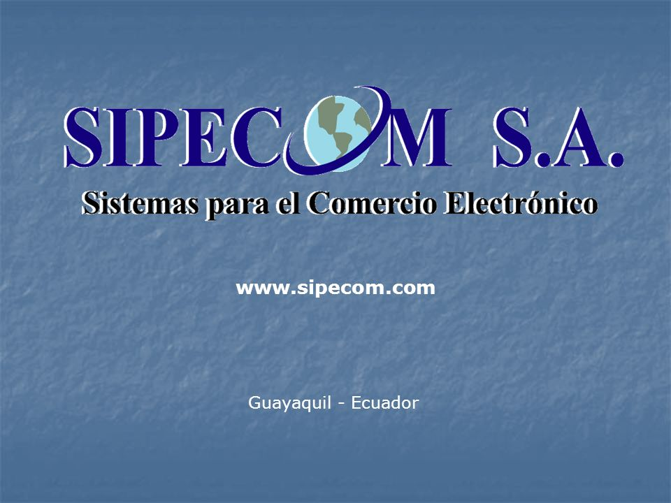 www.sipecom.com Guayaquil - Ecuador