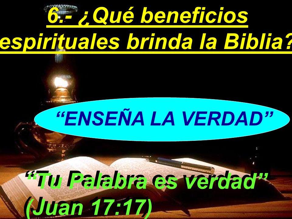 6.- ¿Qué beneficios espirituales brinda la Biblia