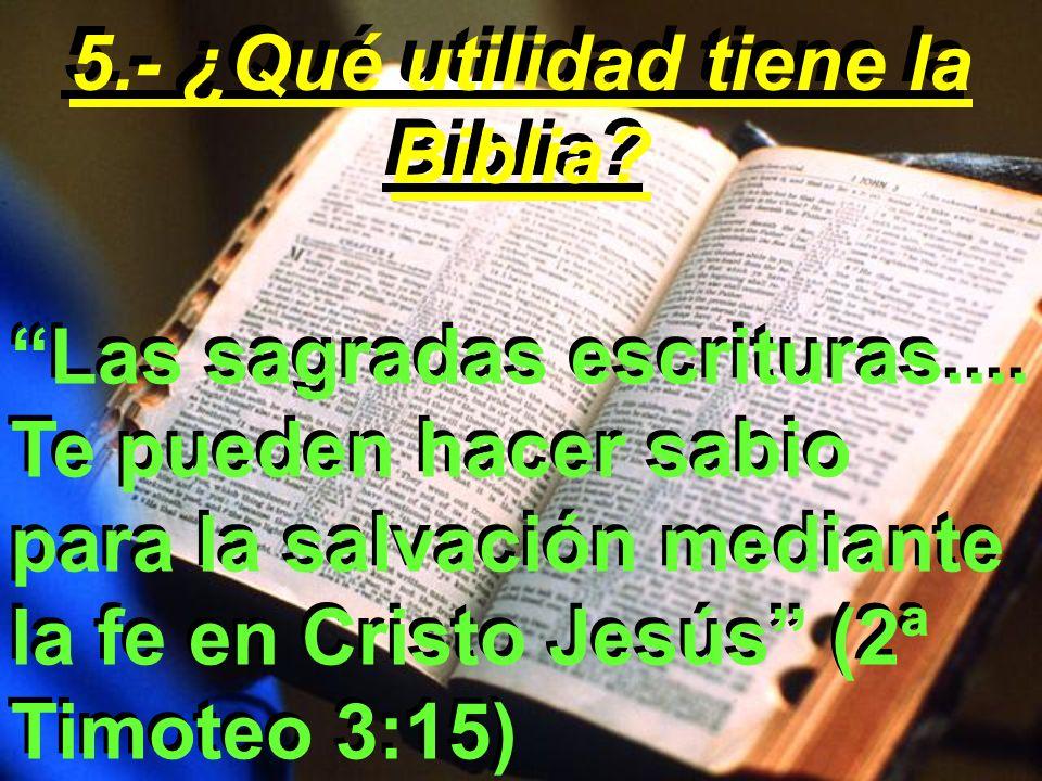 5.- ¿Qué utilidad tiene la Biblia